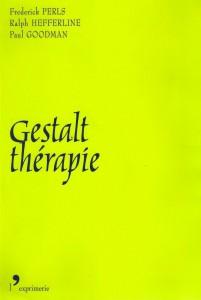 Livre La Gestalt-thérapie , Perls, Hefferline, Goodman